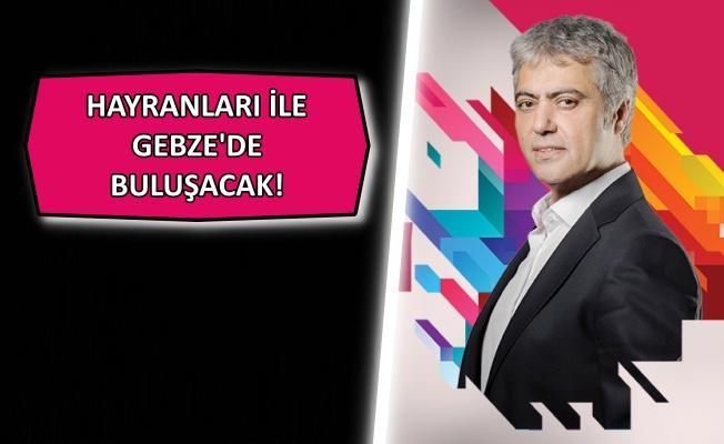 Cengiz Kurtoğlu Gebze Yaz konserleri için geliyor!