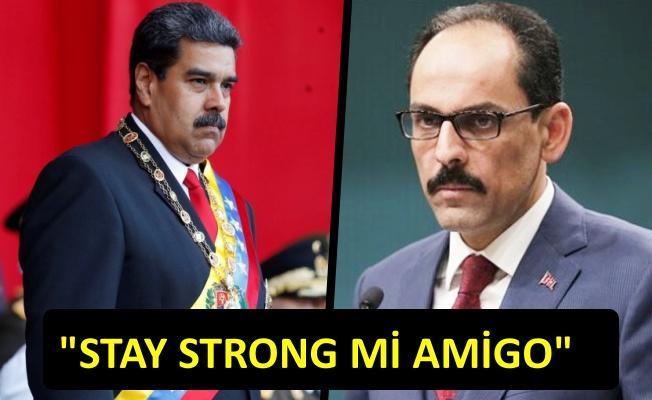 İbrahim Kalın'dan Maduro'ya destek tweeti!