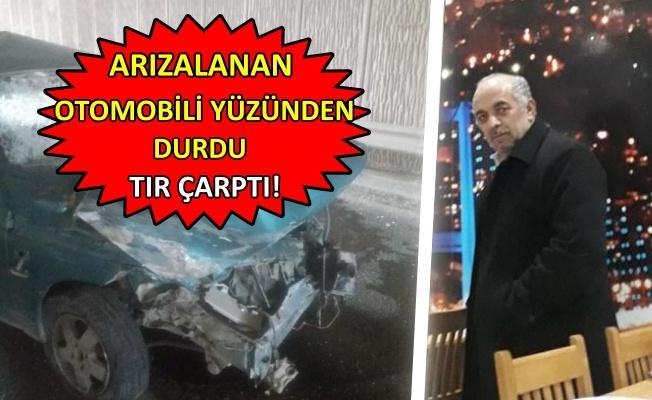 TIR'ın çarptığı otomobilin sürücüsü öldü!