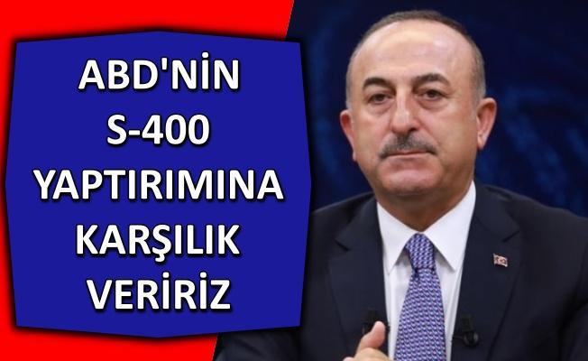 Çavuşoğlu'ndan S- 400 açıklaması!