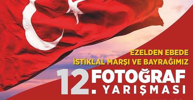 'Ezelden Ebede İstiklal Marşı'mız ve Bayrağımız' Fotoğraf Yarışması