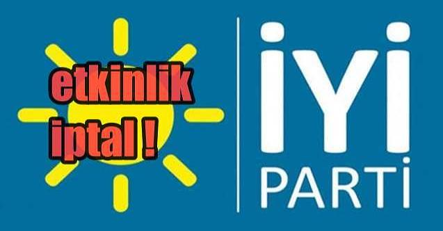 İYİ Parti'nin etkinliği son dakikada iptal!