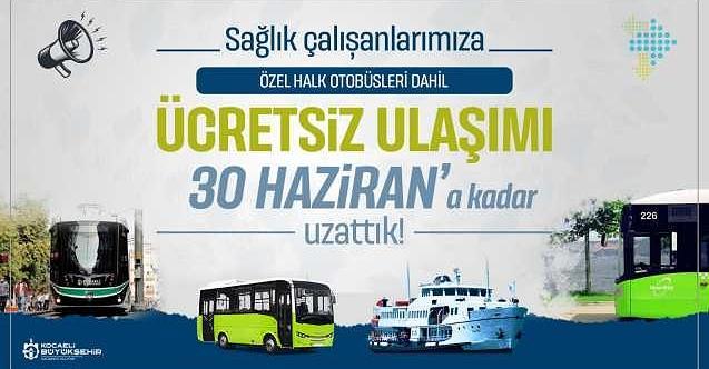 Ücretsiz ulaşım 30 Haziran'a kadar uzatıldı