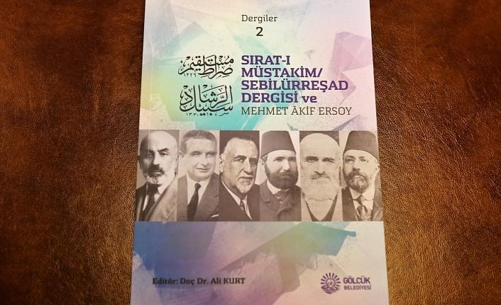 """Gölcük Belediyesi, """"Sırat-ı Müstakim / Sebilürreşad Dergisi ve Mehmet Akif Ersoy kitabı yayınlandı"""